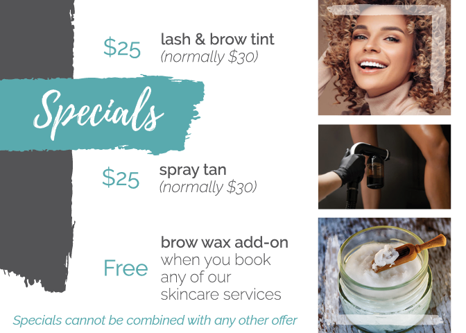 Monthly specials flier details $25 spray tan, $25 lash & brow tint and free wax add-on with the booking of any skincare service